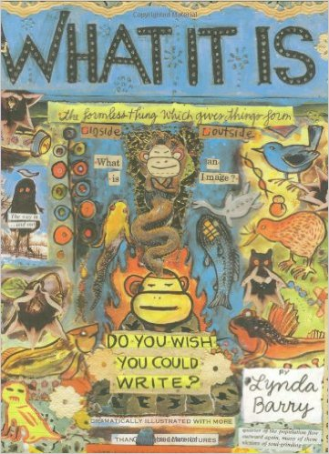 What it is, by Lynda Barry